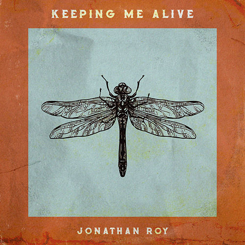 Keeping Me Alive by Jonathan Roy