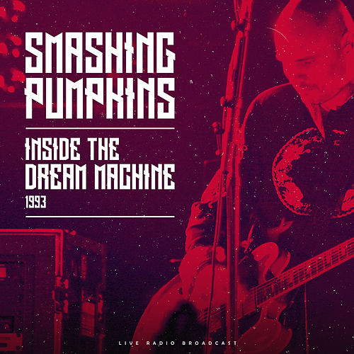 Inside The Dream Machine 1993 (Live) de Smashing Pumpkins
