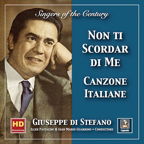 Singers of the Century: Giuseppe di Stefano—Canzone italiane 'Non ti scordar di me'  (2019 Remaster) by Various Artists
