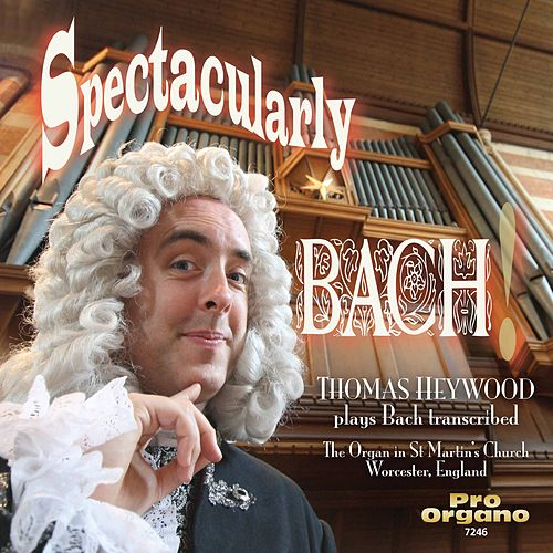 Spectacularly Bach de Thomas Heywood