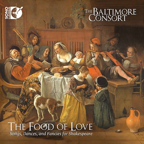 The Food of Love: Songs, Dances, and Fancies for Shakespeare by Various Artists