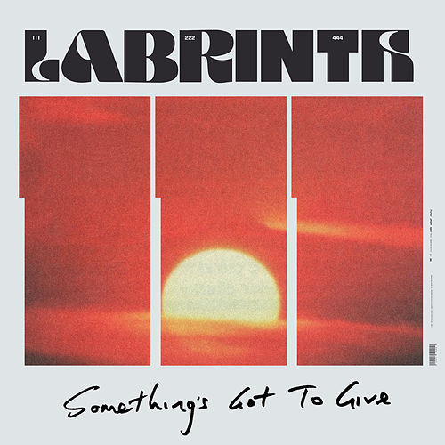 Something's Got to Give by Labrinth