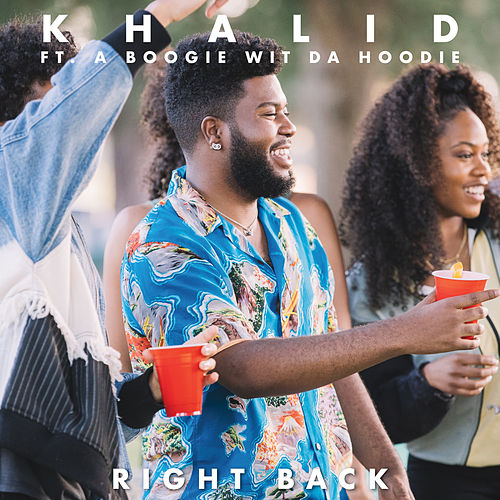 Right Back (feat. A Boogie Wit Da Hoodie) de Khalid