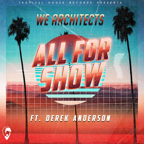 All for Show by We Architects