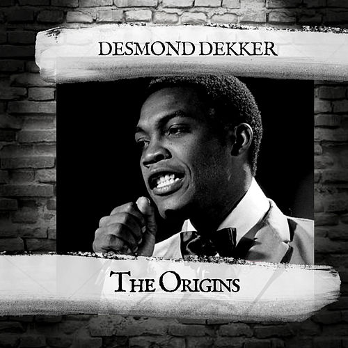 The Origins by Desmond Dekker