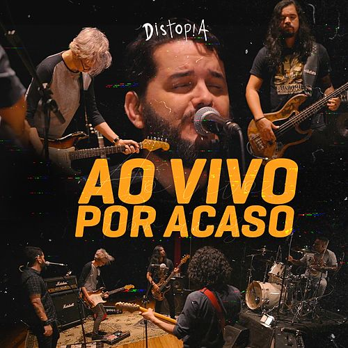 Ao Vivo por Acaso by Distopia