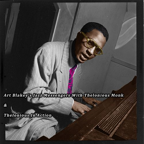 Art Blakey's Jazz Messengers with Thelonious Monk & Thelonious in Action de Thelonious Monk