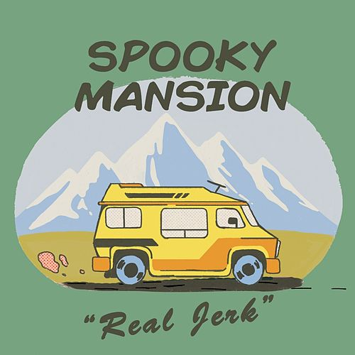 Real Jerk by Spooky Mansion