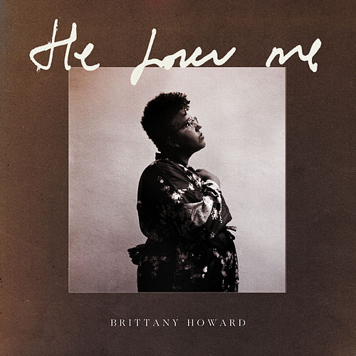 He Loves Me by Brittany Howard
