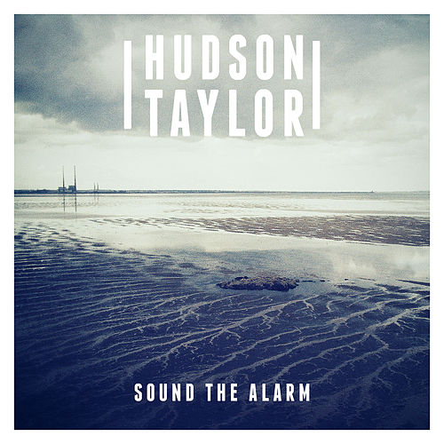 Sound the Alarm (Demo) by Hudson Taylor