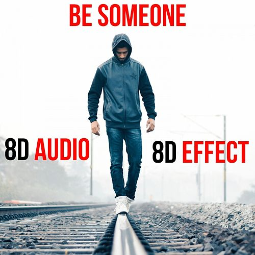 Be Someone (8D Audio) von 8d Effect