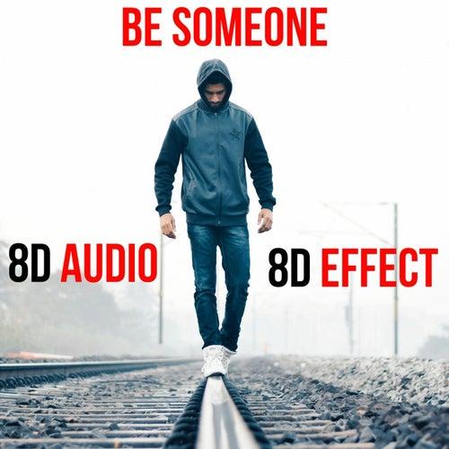 Be Someone (8D Audio) von 8d Effect