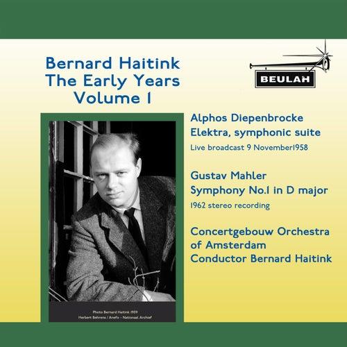 Bernard Haitink the Early Years, Vol. 1 von Bernard Haitink