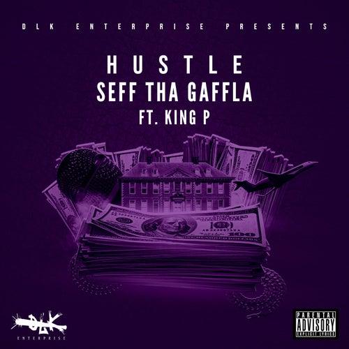 Hustle (feat. King P) de Seff Tha Gaffla