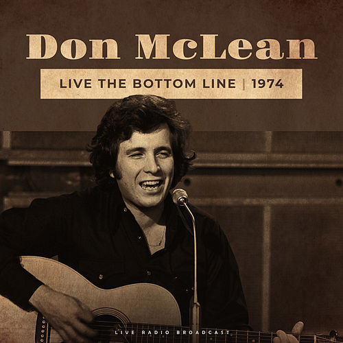 Live The Bottom Line 1974 (Live) by Don McLean