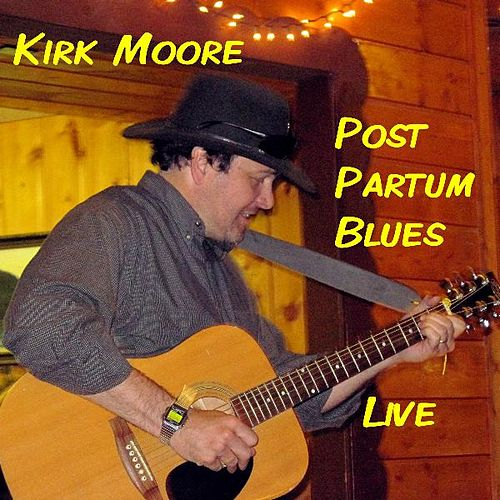 Post Partum Blues by Kirk Moore