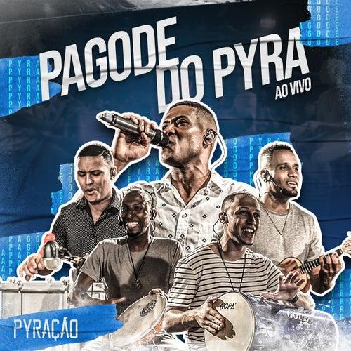Pagode do Pyra (Ao Vivo) de Grupo Pyração