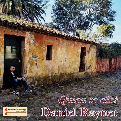 Quien Te Dirá de Daniel Rayner