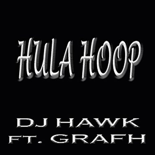 Hula Hoop Dirty by DJ Hawk