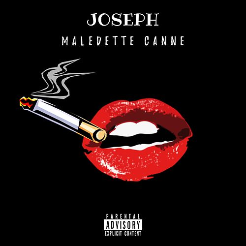 Maledette Canne by Joseph