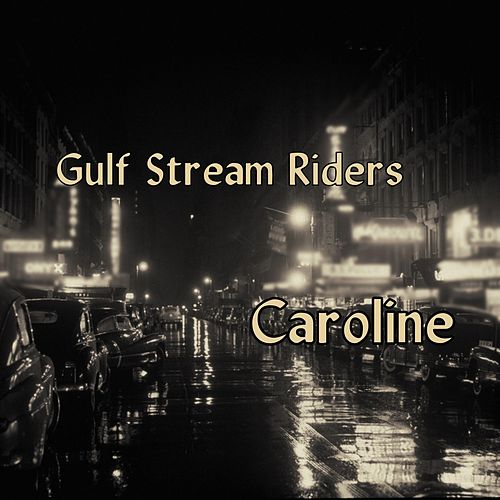 Caroline by Gulf Stream Riders