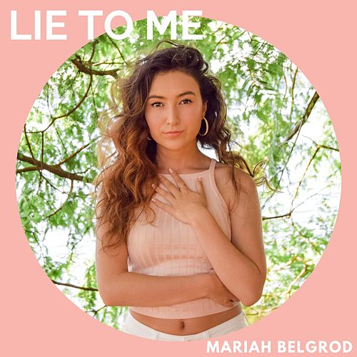 Lie to Me by Mariah Belgrod