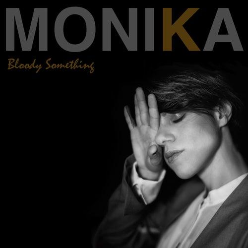Bloody Something by Monika
