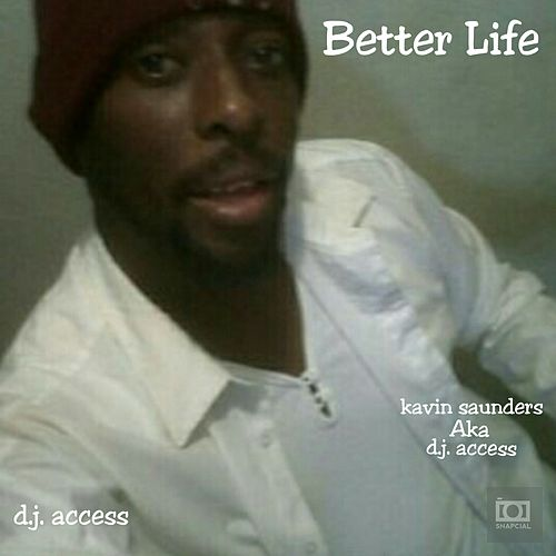 Better Life by DJ Access