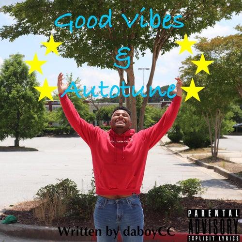 Good Vibes & Autotune de daboyCC