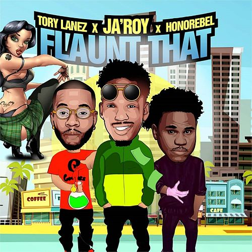 Flaunt That (feat. Tory Lanez & Honorebel) de Various Artists