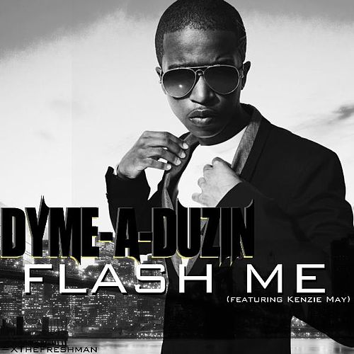 Flash Me (feat. Kenzie May) by Dyme A Duzin