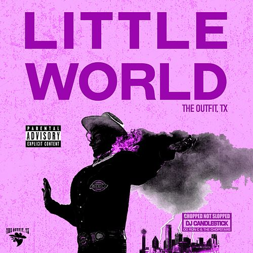 Little World (Chopnotslop) by Dj Candlestick, the Outfit, Tx