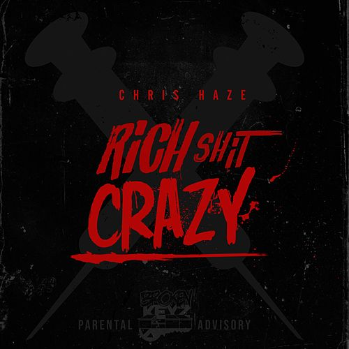 Rich Shit Crazy de Chris Haze