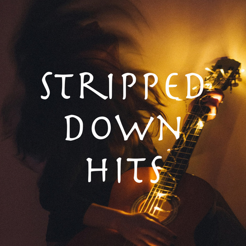 Stripped Down Hits by Various Artists