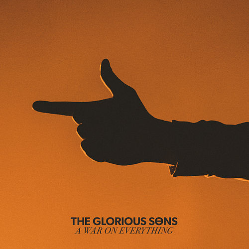 A War on Everything de The Glorious Sons