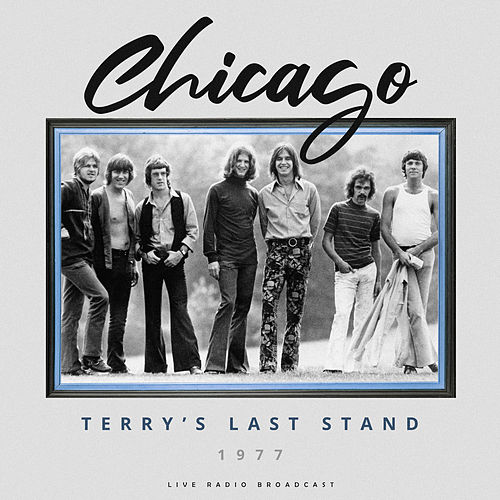 Terry's Last Stand 1977 (Live) by Chicago
