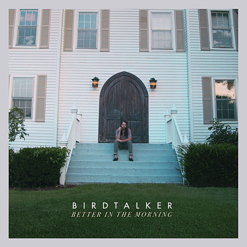 Better in the Morning von Birdtalker