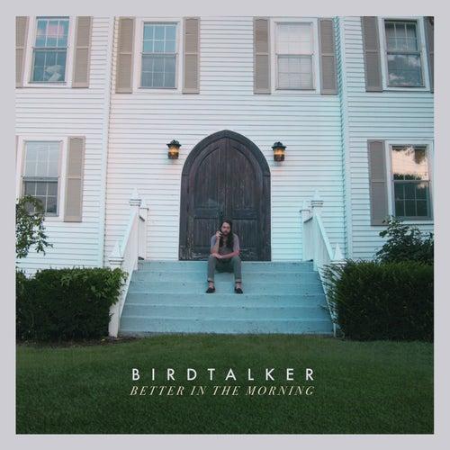 Better in the Morning de Birdtalker