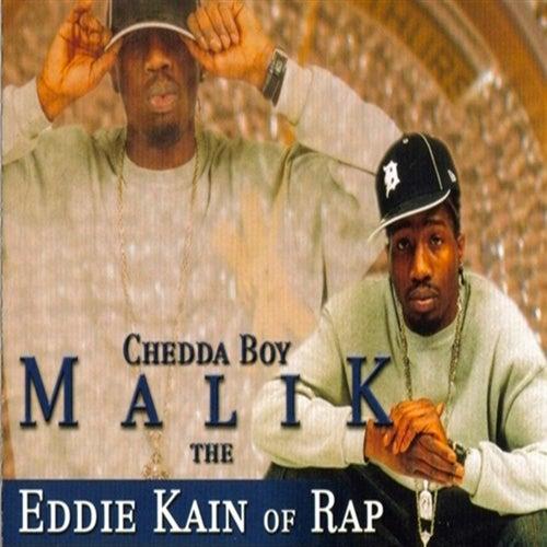 The Eddie Kain of Rap by CheddaBoy Malik