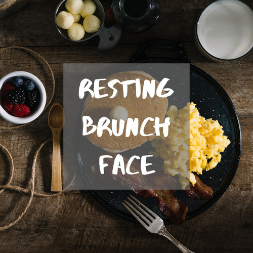 Resting Brunch Face by Various Artists