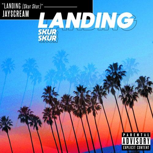 Landing (Skur Skur) de Jay$Cream