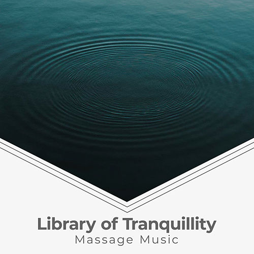 Library of Tranquillity von Massage Music