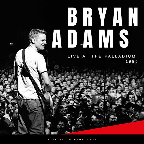 Live At The Palladium 1985 (Live) by Bryan Adams