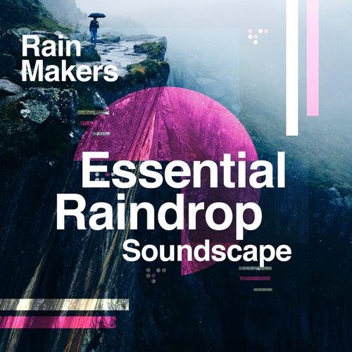 Essential Raindrop Soundscape de Rainmakers