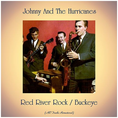 Red River Rock / Buckeye (Remastered 2019) de Johnny & The Hurricanes