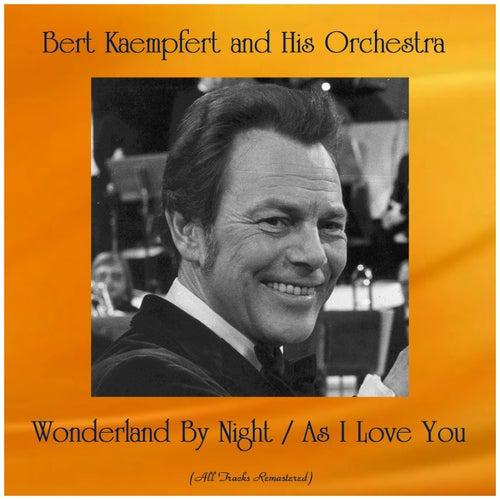 Wonderland By Night / As I Love You (Remastered 2019) by Bert Kaempfert