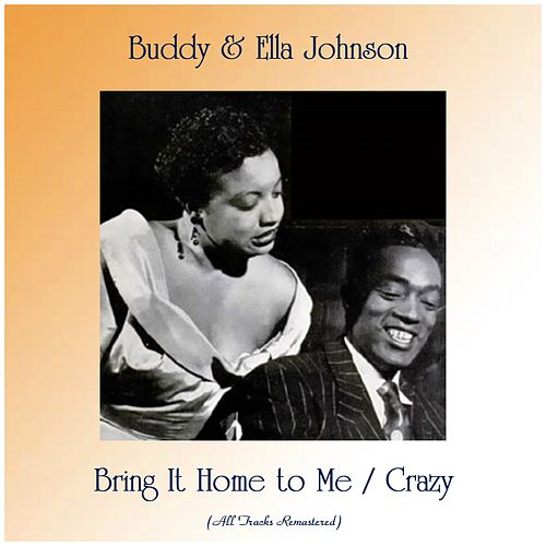 Bring It Home to Me / Crazy (Remastered 2019) de Buddy Johnson