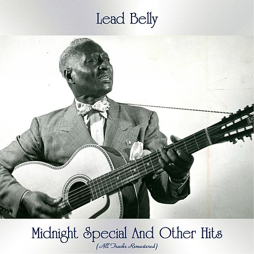 Midnight Special And Other Hits (All Tracks Remastered) by Lead Belly