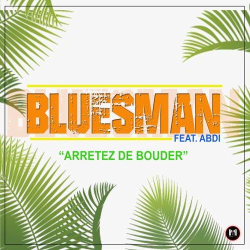 Arretez De Bouder by Bluesman