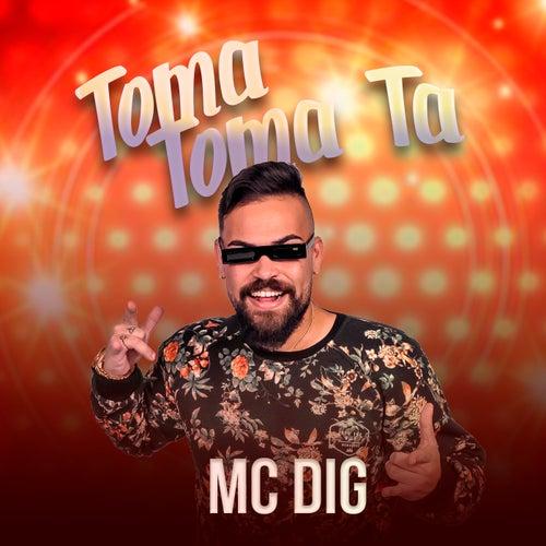 Toma Toma Ta de MC Dig